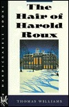 The Hair of Harold Roux Hair of Harold Roux Hair of Harold Ro... by Thomas   Williams