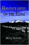 Homesteading on the Kenai