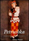 Petrushka: Sources and Contexts