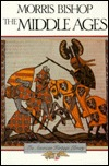 Middle Ages, The by Morris Bishop