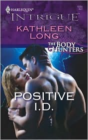 Positive I.D. (The Body Hunters) (Harlequin Intrigue #1054)