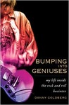 Bumping Into Geniuses: My Life Inside the Rock and Roll Business
