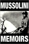The Mussolini Memoirs 1942-1943
