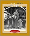 Ellis Island: A True Book
