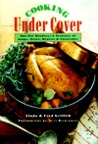 Cooking Under Cover: One-Pot Wonders - A Treasury of Soups, Stews, Braises & Casseroles