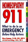 Homeopathy 911: What To Do In An Emergency Before Help Arrives: What to Do in an Emergency Before Help Arrives