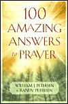 100 Amazing Answers to Prayer by William J. Petersen