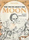 The Truth About the Moon