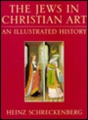 Jews in Christian Art: An Illustrated History