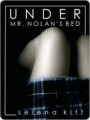 Under Mr Nolans Bed by Selena Kitt
