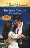 His Son's Teacher by Kay Stockham