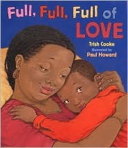 Full, Full, Full of Love by Trish Cooke