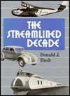 The Streamlined Decade by Donald J. Bush