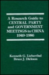 A Research Guide to Central Party and Government Meetings in China, 1949-1986, Revised and Expanded Edition