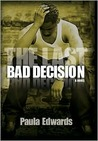 The Last Bad Decision