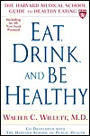 Eat, Drink, and Be Healthy by Walter C. Willett