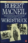 Wordstruck by Robert MacNeil