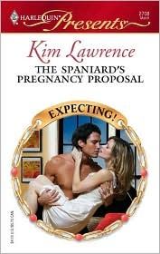The Spaniard's Pregnancy Proposal by Kim Lawrence