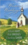 Western Weddings: Rocky Mountain Bride \ Shotgun Vows \ Springville Wife (includes Klondike Gold Rush, #4)