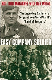 "Easy Company Soldier: The Legendary Battles of a Sergeant from World War II's ""Band of Brothers"""