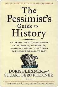 The Pessimist's Guide to History 3e by Doris Flexner