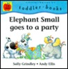 Elephant Small Goes to a Party