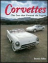 Corvettes: The Cars That Created the Legend