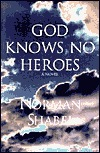 God Knows No Heroes by Norman Shabel