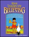 Jesus Teaches Me: Believing