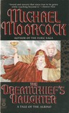 The Dreamthief's Daughter: A Tale of the Albino (Elric & Oona Von Bek, #1)