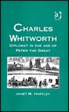 Charles Whitworth: Diplomat in the Age of Peter the Great