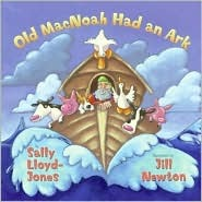 Old Macnoah Had an Ark by Sally Lloyd-Jones