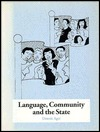 Language, Community and the State by D.E. Ager