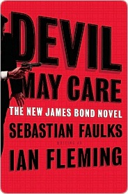 Devil May Care Devil May Care Devil May Care by Sebastian Faulks