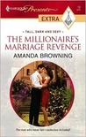 The Millionaire's Marriage Revenge: Tall, Dark and Sexy