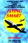 Flying Smart: Everything You Wanted to Know about Flying (Abroad) But Were Afraid to Ask (For Fear of Sounding Like a Bumpkin)