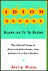 Idiom Savant: Slang as It is Slung
