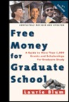 Free Money for Graduate School: A Guide to More Than 1,000 Grants and Scholarships for Graduate Study