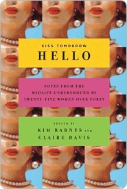Kiss Tomorrow Hello by Kim Barnes
