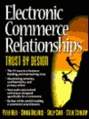 Electronic Commerce Relationships: Trust by Design