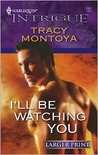 I'll Be Watching You (Harlequin Intrigue, #1057)