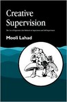 Creative Supervision: The Use of Expressive Arts Methods in Supervision and Self-Supervision