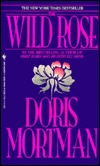 The Wild Rose by Doris Mortman