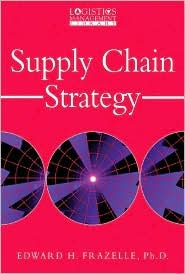 Supply Chain Strategy by Edward Frazelle