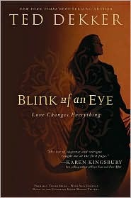 Blink of an Eye by Ted Dekker