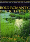Bold Romantic Gardens: The New World Landscape of Oehme and Van Sweden