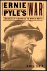 Ernie Pyles War: America's Eyewitness to World War II