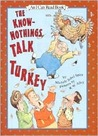 The Know-Nothings Talk Turkey (I Can Read Books)