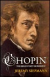 Chopin, the Reluctant Romantic