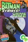 Crime Time (The Batman Strikes, Book 1)